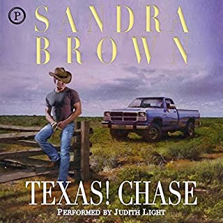 Texas! Chase     Tyler Family Saga              By:                                                                                                                                 Sandra Brown                               Narrated by:                                                                                                                                 Judith Light                      Length: 1 hr and 30 mins     Not rated yet     Overall 0.0