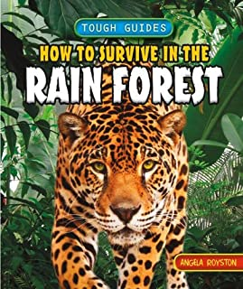 How to Survive in the Rain Forest (Tough Guides)