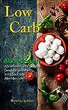 Low Carb Abendessen: Abnehmen und Gewicht verlieren mit Low Carb Abendessen: 35 leckere Rezepte mit...