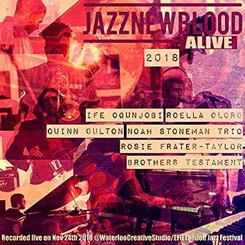 Jazznewbloodalive2018 (feat. Ife Ogunjobi, Quinn Oulton, Rosie Frater-Taylor, Noah Stoneman, Roella Oloro, Brother's Testament) [Live on 24 Nov 2018 at WCS/Efg London Jazz Festival]