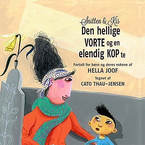 Snitten & Kis     Den hellige vorte og en elendig kop te              By:                                                                                                                                 Hella Joof                               Narrated by:                                                                                                                                 Hella Joof                      Length: 30 mins     Not rated yet     Overall 0.0
