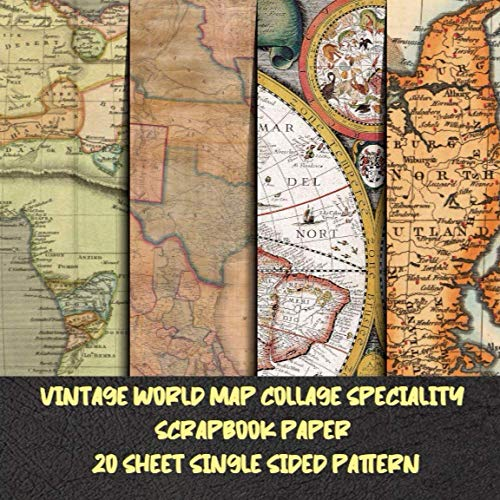Vintage World Map collage Specialty scrapbook paper 20 sheet single sided pattern: Travel Map for Papercrafts & scrapbooking - Decorative Stationery ... collage art - Antique Old Ornate Pad Designs