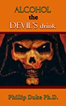 ALCOHOL the Devil's Drink: There are several special Hells for alcoholics.