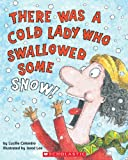 There Was a Cold Lady Who Swallowed Some Snow (There Was an Old Lad)