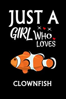 Just A Girl Who Loves Clownfish: Notebook Journal Ideas Gift For Girls & Boys ,Fun Clownfish Notebook Gift For kids For Wr...