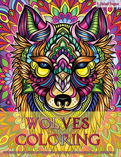 Wolves Coloring: Coloring Book for Adults Wolves Design in Mandala Coloring Book Style Designs for Stress Relief, Relaxation and Boost Creativity