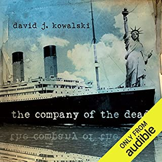 The Company of the Dead                   By:                                                                                                                                 David Kowalski                               Narrated by:                                                                                                                                 Peter Marinker                      Length: 24 hrs and 47 mins     36 ratings     Overall 3.8