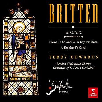 Britten: A.M.D.G, Hymn to St Cecilia, A Boy Was Born & A Shepherd's Carol