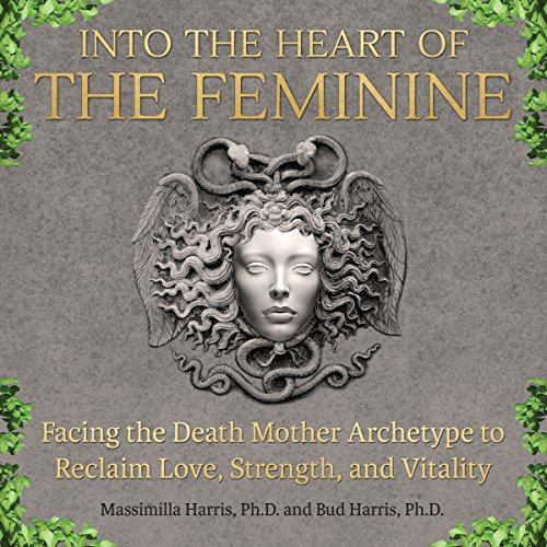 Into the Heart of the Feminine audiobook cover art