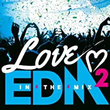 LOVE EDM 2-IN THE MIX-