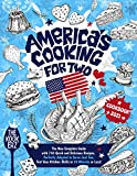 America's Cooking for Two Cookbook 2021: The New Complete Guide With 750 Quick and Delicious Recipes...