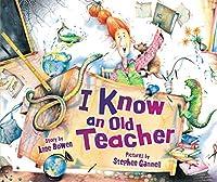 I Know an Old Teacher (Carolrhoda Picture Books)