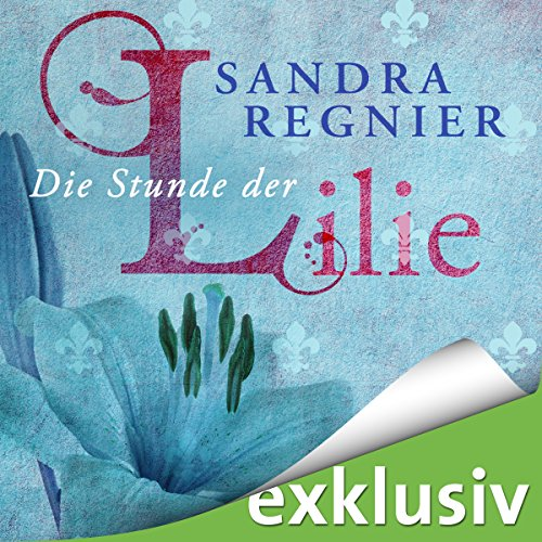 Die Stunde der Lilie audiobook cover art