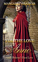 For the Love of Anne: Anne Boleyn's First Love (English Edition)