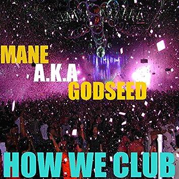 How We Club