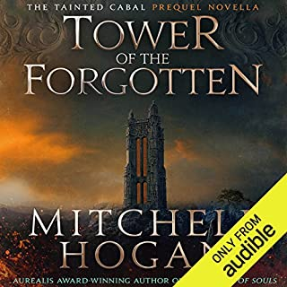 Tower of the Forgotten     The Tainted Cabal Prequel Novella              By:                                                                                                                                 Mitchell Hogan                               Narrated by:                                                                                                                                 Oliver Wyman                      Length: 2 hrs and 3 mins     5 ratings     Overall 4.6