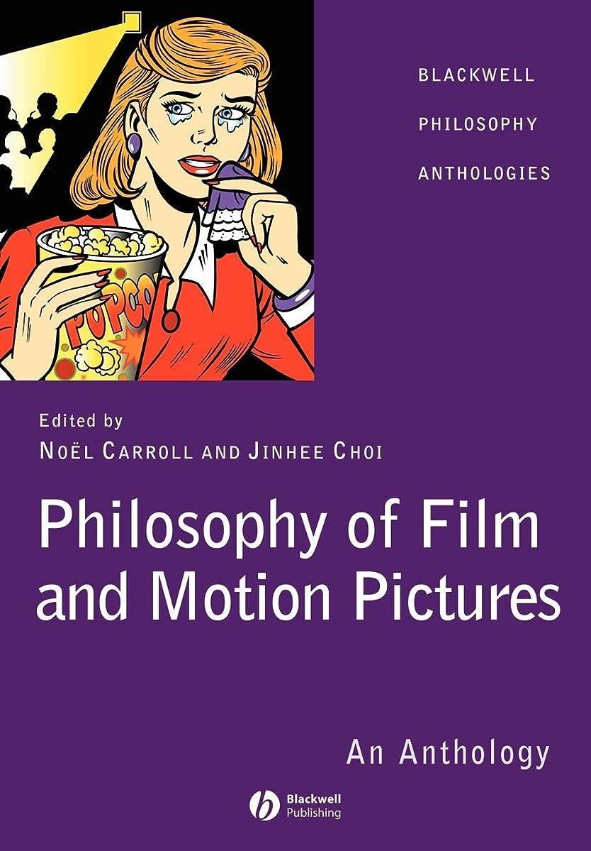 句アクションピニオンPhilosophy of Film and Motion Pictures: An Anthology (Blackwell Philosophy Anthologies)