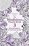 The Mindfulness Puzzle Book 3: Relaxing Puzzles to De-Stress and Unwind