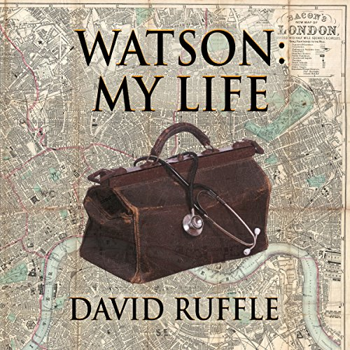 Watson - My Life: An Autobiography of Doctor Watson, Comrade and Friend of Sherlock Holmes Titelbild