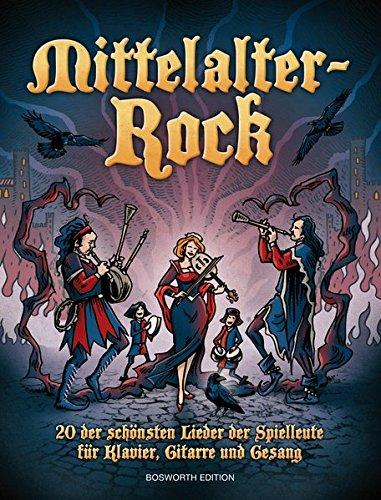 Mittelalter Rock Songbook: Für Klavier, Gesang, Gitarre
