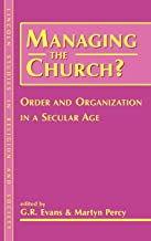 Managing the Church?: Order and Organization in a Secular Age (Lincoln Studies in Religion and Society)