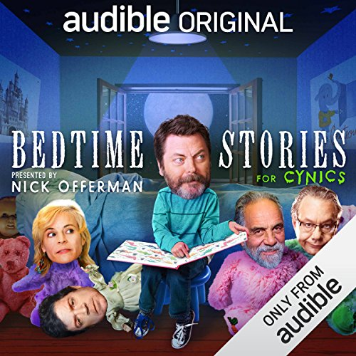 Bedtime Stories for Cynics                   Written by:                                                                                                                                 Nick Offerman,                                                                                        Audible Comedy                           Length: 2 hrs     35 ratings     Overall 3.8