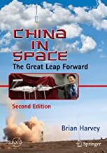 China in Space: The Great Leap Forward (Springer Praxis Books)
