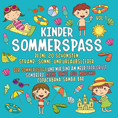 Kinder Sommerspass, Vol. 1 - Deine 20 schönsten Strand-, Sonne- Und Urlaubslieder