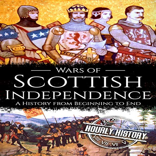 Wars of Scottish Independence (A History From Beginning to End) Titelbild