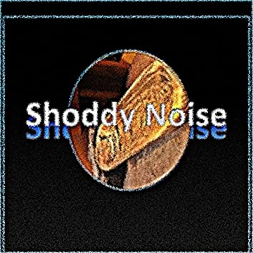 Shoddy Music (Music for that 1 percent that likes this stuff)