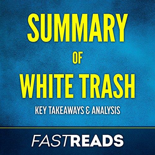 Summary of White Trash: Includes Key Takeaways & Analysis audiobook cover art