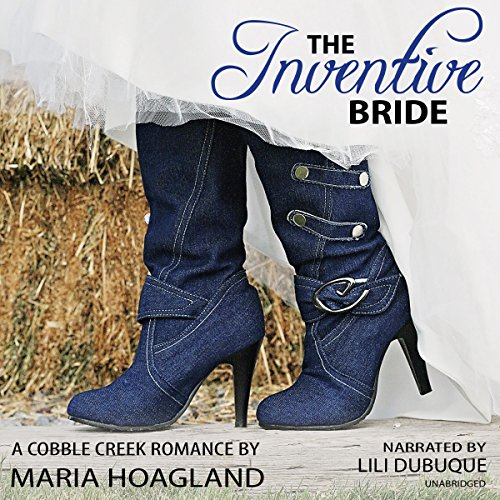The Inventive Bride     Country Brides & Cowboy Boots              By:                                                                                                                                 Maria Hoagland                               Narrated by:                                                                                                                                 Lili Dubuque                      Length: 5 hrs and 4 mins     3 ratings     Overall 4.7