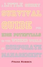 A little quirky survival guide for High Potentials in the wicked world of corporate management