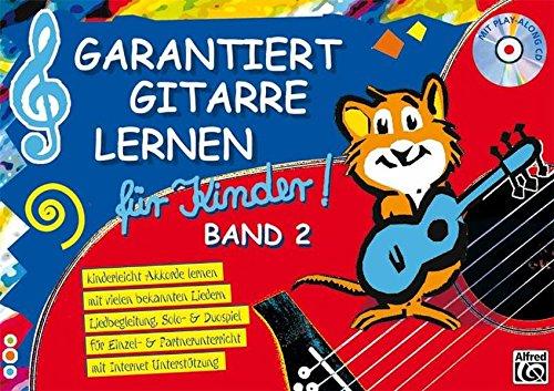 Garantiert Gitarre lernen für Kinder, Band 2 (Buch & CD): Kinderleicht Akkorde lernen mit vielen bekannten Liedern