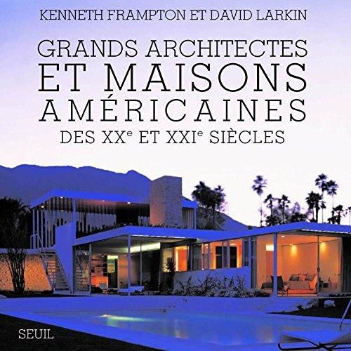 Grands architectes et maisons américaines du XXe et XXIe siècle