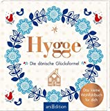 Hygge - Die dänische Glücksformel: Das kleine Wohlfühlbuch für dich -
