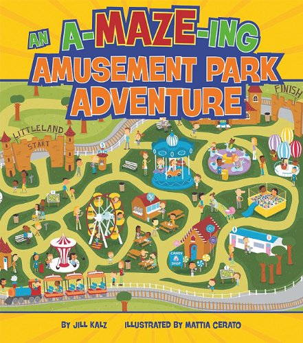 An A-Maze-Ing Amusement Park Adventure (A-Maze-ing Adventures)