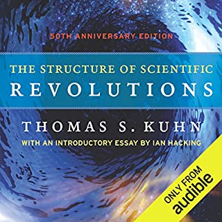 The Structure of Scientific Revolutions                    By:                                                                                                                                 Thomas S. Kuhn                               Narrated by:                                                                                                                                 Dennis Holland                      Length: 10 hrs and 14 mins     754 ratings     Overall 3.9