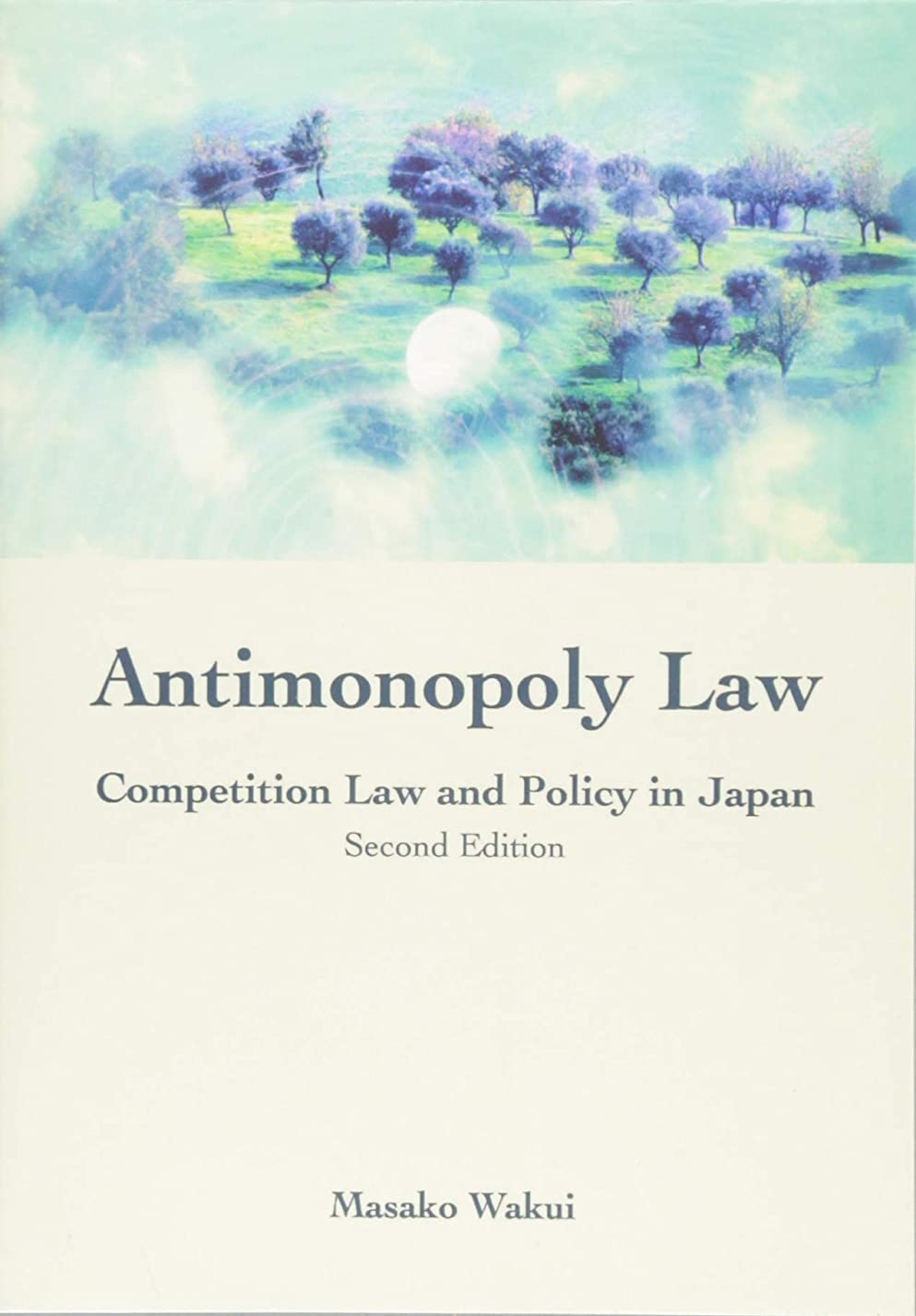 薬を飲む戻すアプライアンスAntimonopoly Law: Competition Law and Policy in Japan (Second Edition)