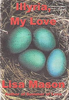 [Lisa Mason]のIllyria, My Love (English Edition)