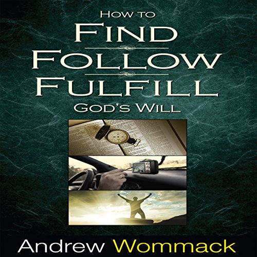 How to Find, Follow, Fulfill God's Will audiobook cover art