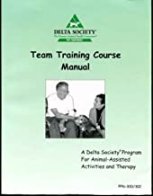 The Pet Partners Team Training Manual: A Delta Society Program for Animal-Assisted Activities and Therapy