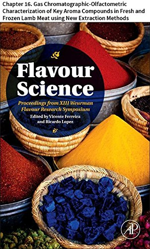 Flavour Science: Chapter 16. Gas Chromatographic-Olfactometric Characterization of Key Aroma Compounds in Fresh and Frozen Lamb Meat using New Extraction Methods (English Edition)