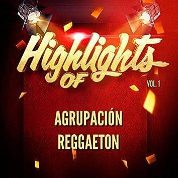 Highlights Of Agrupación Reggaeton, Vol. 1