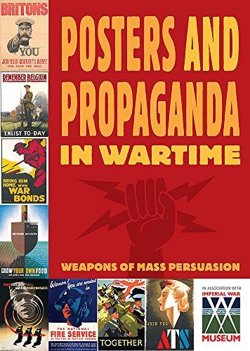 Posters and Propaganda: Posters And Propaganda in Wartime