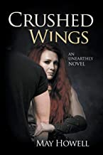 Crushed Wings: An Unearthly Novel