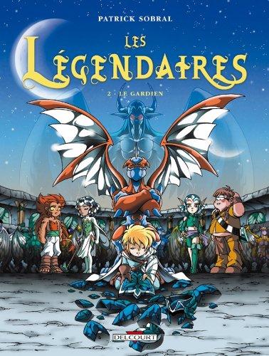 Les Légendaires T02 : Le Gardien
