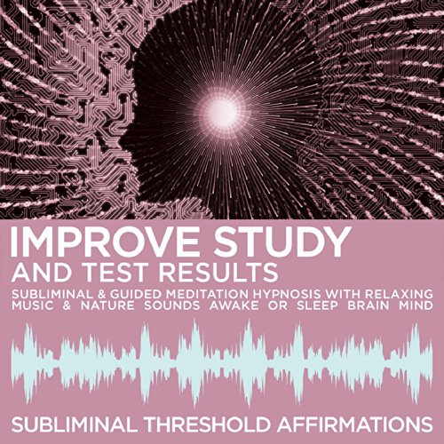 Guided Meditation Hypnosis with Relaxation Music & Subliminal Affirmations: Improve Study & Test Results