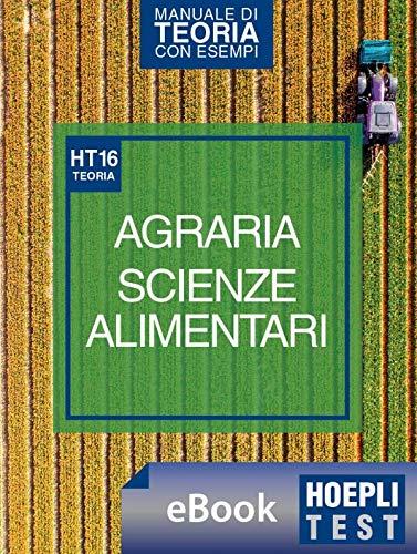 Hoepli Test 16 Agraria Scienze alimentari: Manuale di teoria con esempi per i corsi di laurea