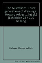 The Australians: Three generations of drawings : Howard Arkley ... [et al.] (Exhibition 28 / CDS Gallery)